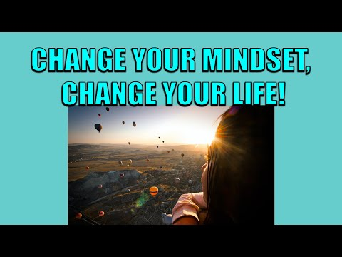 Change Your Mindset, Change Your Life!