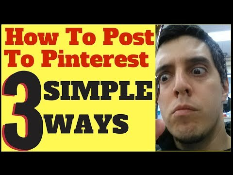 How To Post To Pinterest In 3 Simple Ways