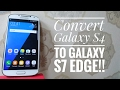 How to Convert the Galaxy S4 to the S7 Edge!! (DarkLord S7 Edge GT-19506)