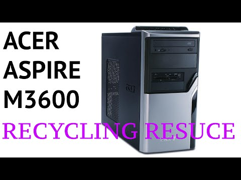 Acer Aspire M3600 Recycling Rescue