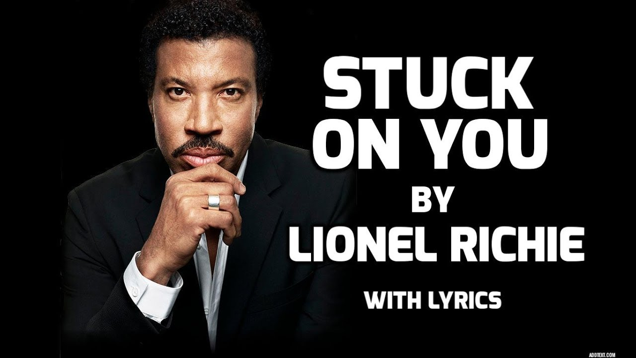 Stuck on You - Lionel Richie - With Lyrics (English)