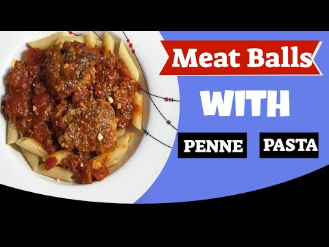 Meat Balls with Penne Pasta by: Chef Girlie