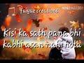 Download  Kisi Ka Sath Pana Bhi Kabhi Aasan Nahi Hota Whatsapp Status Video MP3,3GP,MP4