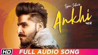 ANKHI   Full Audio Song   Tyson Sidhu feat. Kru172   Latest Punjabi Song 2019