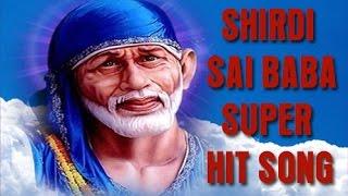 Shirdi  Sai baba super hit tamil - Songs Of Shirdi Sai Baba - Tamil Devotional Songs