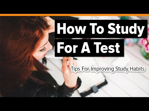 Test Taking Strategies - How To Study For A Test - Improving Study Habits Tips