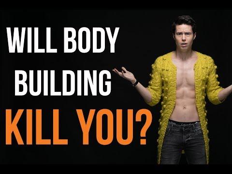 WHY BODYBUILDING WILL KILL YOU