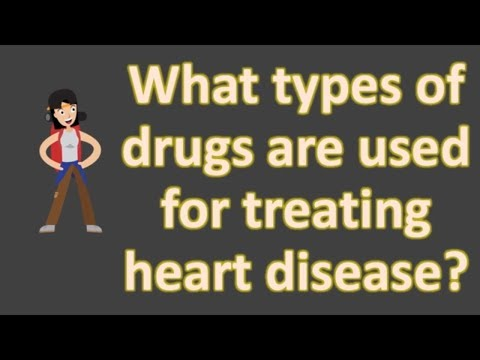 What types of drugs are used for treating heart disease ?  | Health FAQS | It's All about your healt