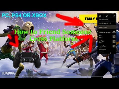 Fornite How to Friend Someone CROSS PLATFORM Works with Pc, Ps4, Xbox