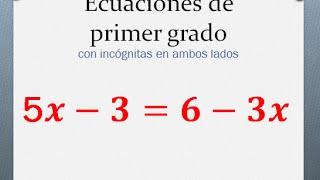 Ecuaciones De Primer Grado Con Incógnitas En Ambos Lados