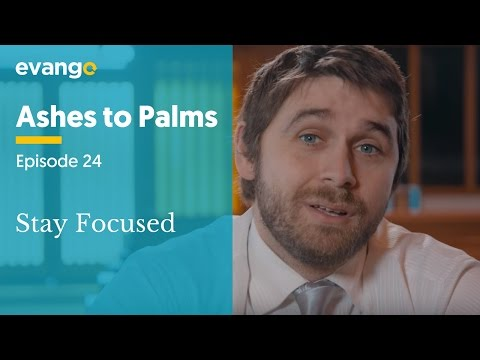 Ashes to Palms - Episode 24 - Stay Focused