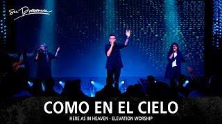 Como En El Cielo - Su Presencia (Here As In Heaven - Elevation Worship) - Español