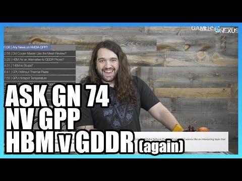 Ask GN 74: NVIDIA GPP, HBM Saving Memory Prices?