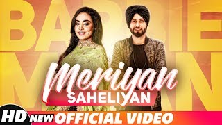 Meriyan Saheliyan Full Video  Barbie Maan  Preet Hundal  Latest Song 2018