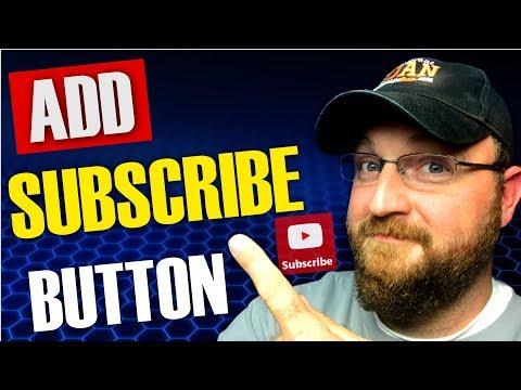 How To Add A Subscribe Button To Your Video