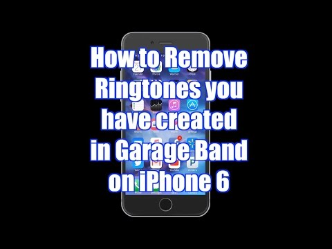 How to Remove Ringtones created in GarabeBand from Iphone 6