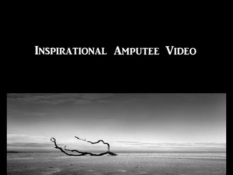 Inspirational Amputee Video