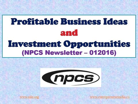 Profitable Business Ideas and Investment Opportunities (NPCS Newsletter – 012016)