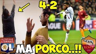 MA PORCO..!! LIONE-ROMA 4-2 | LIVE REACTION