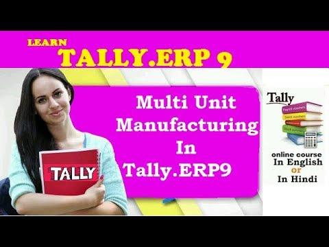 Multi Unit Manufacturing In Tally.ERP9
