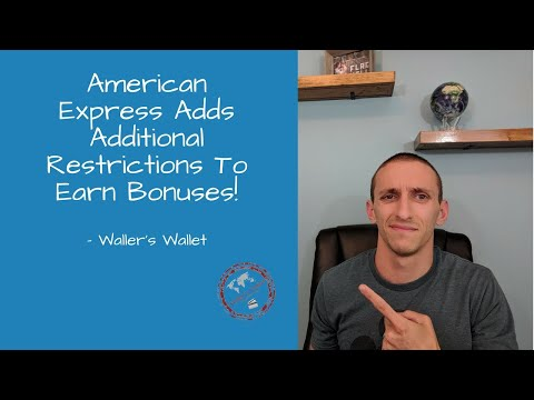 American Express Adds Additional Restriction To Earn Bonuses- Waller's Wallet