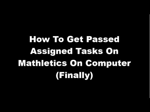 How To Get Passed Assigned Tasks On Mathletics On Computer (Finally)