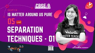 Is Matter Around Us Pure L-5 (Separation Techniques -Part 1) CBSE 9 Chemistry Chap 2   Umang Vedantu