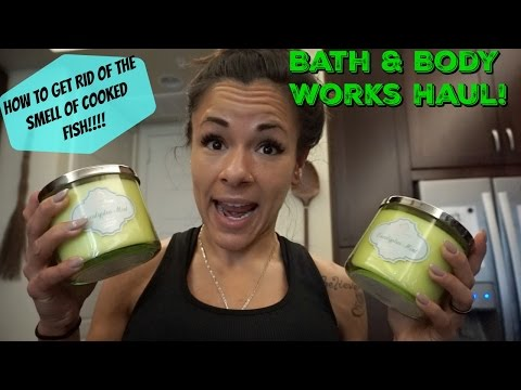 HOW TO get rid of that cooked FISH SMELL!// Bath & Body Works HAUL!!