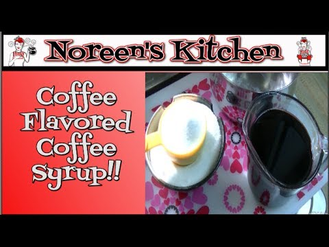 Coffee Flavored Coffee Syrup Recipe   Noreen's Kitchen