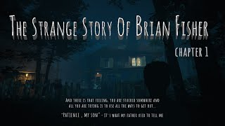 The Strange Story Of Brian Fisher: Chapter 1 (Trailer 1)
