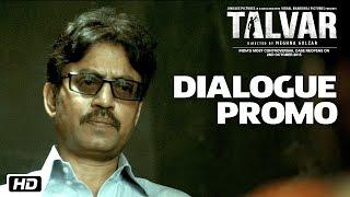 Talvar | Dialogue Promo 3 | Irrfan Khan, Konkona Sen Sharma, Neeraj Kabi, Sohum Shah, Atul Kumar