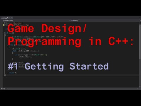 Game Design/Programming in C++: #1 Getting Started