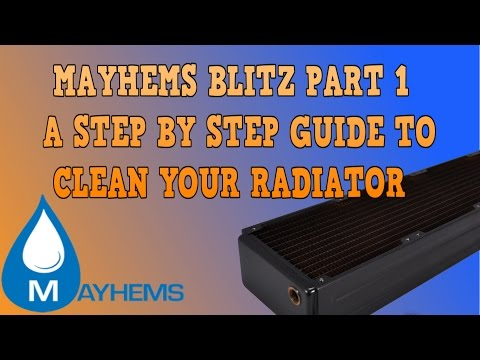 WATERCOOLING 101! Mayhems Blitz Part 1 to clean your radiators