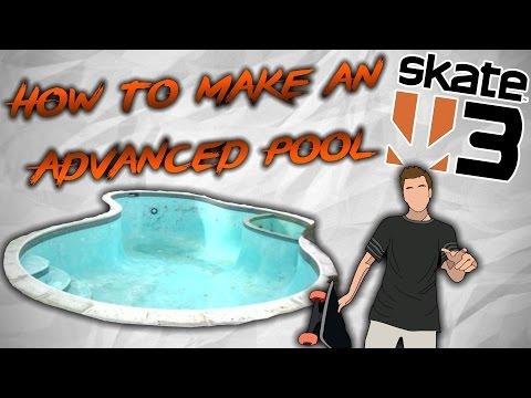 Skate 3 - How To Make An Advanced Pool