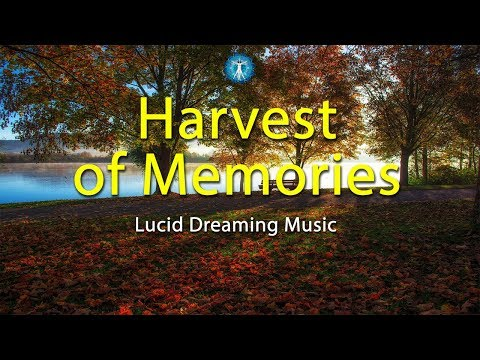 Lucid dreaming music harvest of memories vivid dreams deep sleep