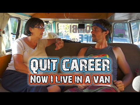 I quit a six figure job now I live in a van - What My Mom Thinks!