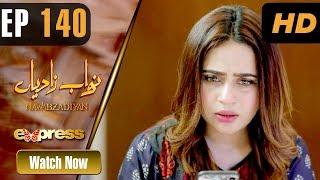 Pakistani Drama   Nawabzadiyan - Episode 140   Express TV Dramas   Fazyla Lashari, Rizwan