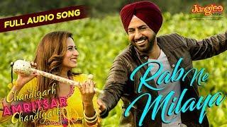 Rab Ne Milaya   Audio Song  Kamal Khan  Gippy Grewal  Sargun Mehta  Chandigarh Amritsar Chandigarh