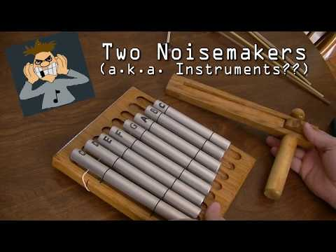 Two Noisemakers for Kids (Instruments?)
