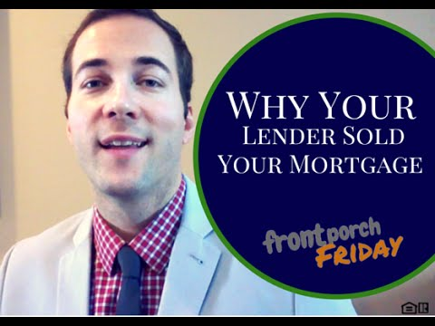 Why Your Lender Sold Mortgage