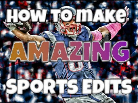How to make AMAZING sports edits!
