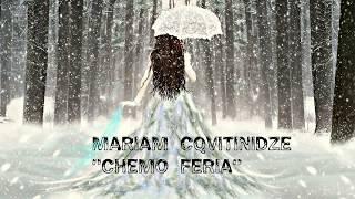 """მარიამ  ცქვიტინიძე- """"ჩემო ფერია"""" ♥ ♪-   MARIAM CQVITINIDZE /OFFICIAL VIDEO"""