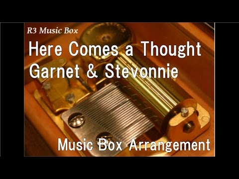 Here Comes a Thought/Garnet & Stevonnie [Music Box] (Animation