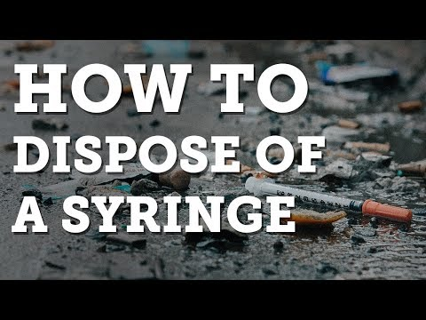 How to Dispose of a Syringe