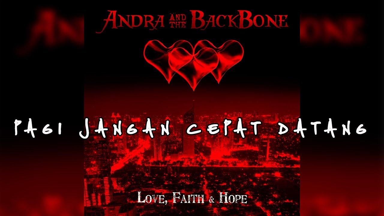 Andra And The Backbone - Pagi Jangan Cepat Datang