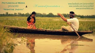 Nishithe Jagiya | Bangla Music Video | 2017