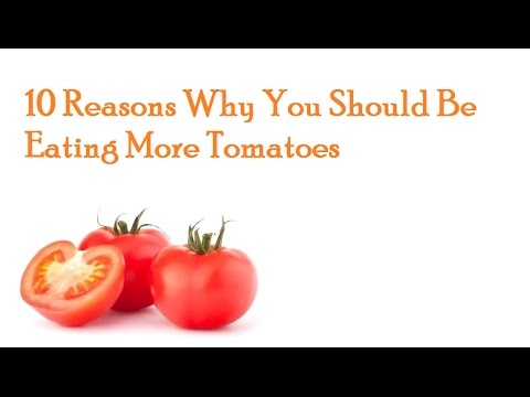 10 Reasons Why You Should Be Eating More Tomatoes