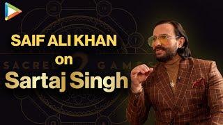 "Saif Ali Khan: ""Sartaj Singh is one of My Best Roles…"" | Sacred Games 2"