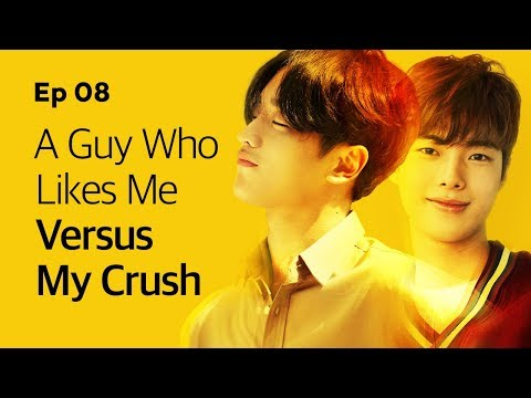 A Guy Who Likes Me versus My Crush | Yellow | Season1 - EP.08
