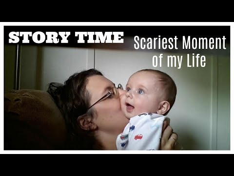 Story time:  Scariest Moment of my Life